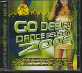 VARIOUS  - CD GO DEEJAY DANCE SELECTION 2008