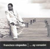 CESPEDES FRANCISCO  - CD AY CORAZON