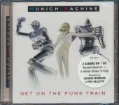 MUNICH MACHINE  - CD GET ON THE FUNK TRAIN