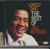 WITHERS BILL  - 2xCD LOVELY DAY:BEST OF BILL..