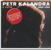 KALANDRA PETR  - 2xCD 1982-1990