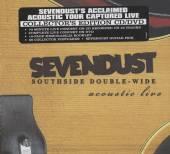 SEVENDUST  - 2xCD+DVD SOUTHSIDE.. -CD+DVD-