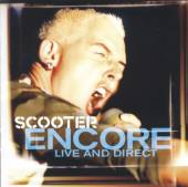 SCOOTER  - CD ENCORE-LIVE AND DIRECT