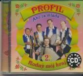 PROFIL  - CD 2 AKO ZA MLADA/RODNY MOJ KRAJ