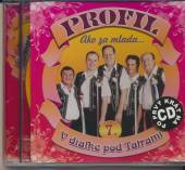 PROFIL  - CD AKO ZA MLADA 7 V DIALKE POD TATRAMI
