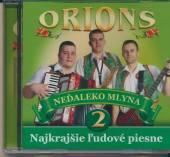 Orions  - CD NEDALEKO MLYNA 2