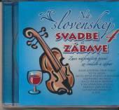 VARIOUS  - CD NA SLOVENSKEJ SVADBE A ZABAVE 4