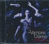 VAMPIRE DIARIES / TV O.S.T.  - CD VAMPIRE DIARIES / TV O.S.T.