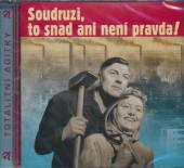 VARIOUS  - CD SOUDRUZI, TO SNAD ANI NENI PRAVDA!