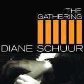 SCHUUR DIANE  - CD GATHERING