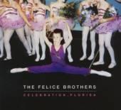 FELICE BROTHERS  - CD CELEBRATION FLORIDA