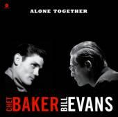 CHET BAKER & BILL EVANS  - VINYL ALONE TOGETHER (180G) [VINYL]