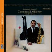 JULIAN 'CANNONBALL' ADDERLEY &  - CD KNOW WHAT I MEAN? (REMASTERS)