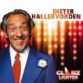 HALLERVORDEN DIETER  - CD GLANZLICHTER