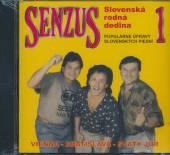 SENZUS  - CD 1 : SLOVENSKA RODNA DEDINA