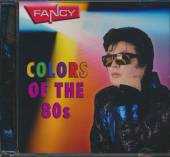 FANCY  - CD COLORS OF THE 80S