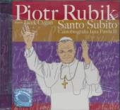 RUBIK PIOTR  - CD SANTO SUBITO (OPAKOWANIE STANDARD)