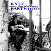 EASTWOOD KYLE  - CD SONGS FROM THE CHATEAU