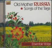 BALALAIKA ENSEMBLE WOLGA  - CD OLD MOTHER RUSSIA-SONGS O