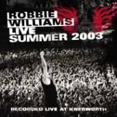 WILLIAMS ROBBIE  - CD LIVE SUMMER 2003