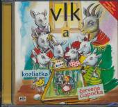 ROZPRAVKY  - CD VLK A KOZLIATKA