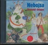 ROZPRAVKA  - CD NEBOJSA / STRATENY CHLAPEC