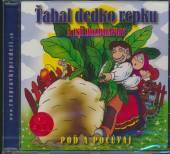 ROZPRAVKY  - CD TAHAL DEDKO REPKU A INE ROZPRAVKY