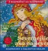 ROZPRAVKY  - CD SEVERNEJSIE AKO NA SEVER....