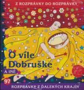 ROZPRAVKY  - CD O VILE DOBRUSKE A INE