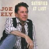 ELY JOE  - CD SATISFIED AT LAST