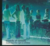 BOARDS OF CANADA  - CD MUSIC HAS THE RIGHT TO CHILDREN
