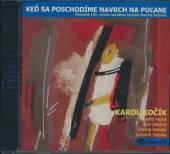 KOCIK KAROL  - CD KED SA POSCHODIME NAVRCH NA POLANE