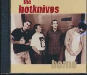 HOTKNIVES  - CD HOME