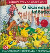 ROZPRAVKY  - CD O SKAREDOM KACATKU