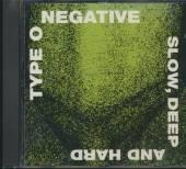 TYPE O NEGATIVE  - CD SLOW DEEP AND HARD