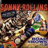 ROLLINS SONNY  - CD ROAD SHOWS VOL.2
