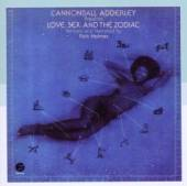 CANNONBALL ADDERLEY  - CD LOVE, SEX AND THE ZODIAC