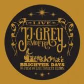 GREY JJ & MOFRO  - 2xCD+DVD BRIGHTER DAYS -CD+DVD-