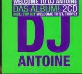 DJ ANTOINE  - 2xCD WELCOME TO DJ A..