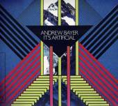 ANDREW BAYER  - CD IT'S ARTIFICIAL