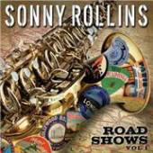 ROLLINS SONNY  - CD ROAD SHOW -LIVE V.1