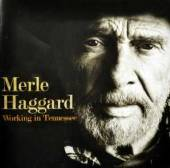 HAGGARD MERLE  - CD WORKING IN TENNESSEE
