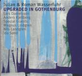 WASSERFUHR JULIAN & ROMAN  - CD UPGRADED IN GOTHENBURG