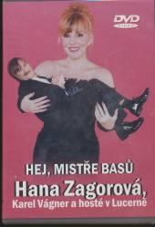 ZAGOROVA HANA  - DVD V LUCERNE - HEJ, MISTRE BASU
