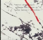 KATINA PETER  - CD D.SHOSTAKOVICH-PR..