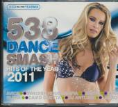 VARIOUS  - CD 538 DANCE SMASH HITS 2011 HITS OF T