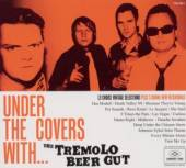 TREMOLO BEER GUT  - CD UNDER THE COVERS WITH
