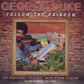 GEORGE DUKE  - CD FOLLOW THE RAINBOW ~ EXPANDED EDITION