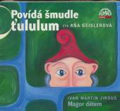 GEISLEROVA ANA  - CD POVIDA SMUDLE TUL..