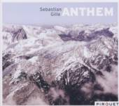 GILLE SEBASTIAN  - CD ANTHEM